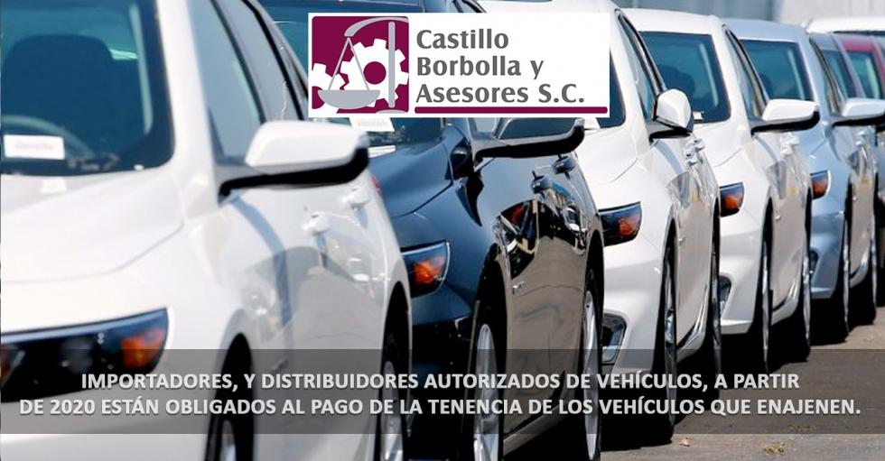Importadores y distribuidores autorizados de vehículos, a partir de 2020 están obligados al pago de la tenencia de los vehículos que enajenen.