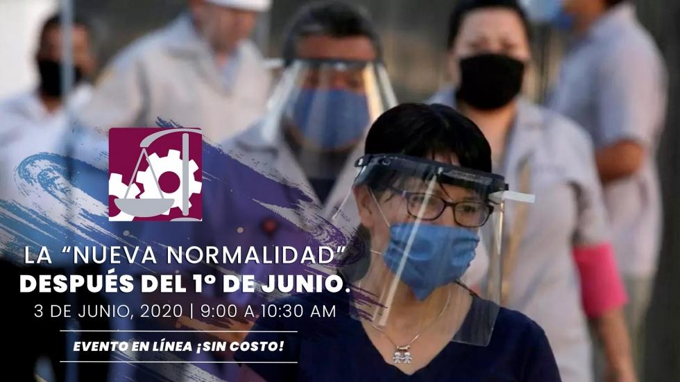 """Sesión en línea: La """"NUEVA NORMALIDAD"""" después del 1° de Junio."""