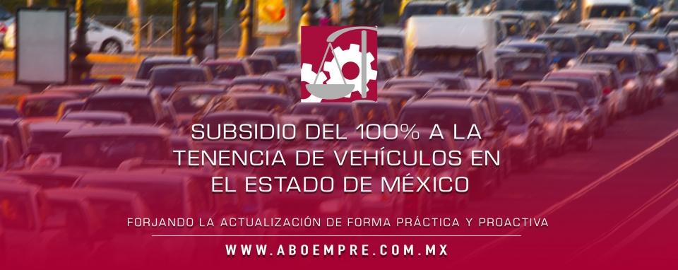 Subsidio del 100% a la tenencia de vehículos en el Estado de México.