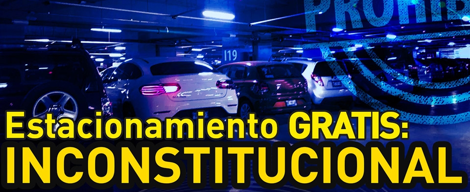 Inconstitucional la obligación de los estacionamientos en centros comerciales, de no cobrar por los primeros minutos
