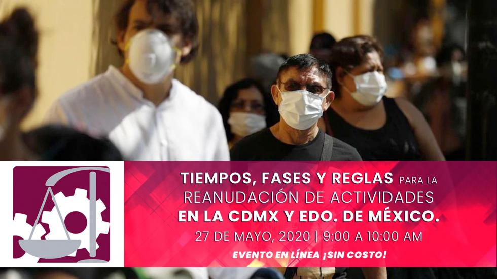 Tiempos, Fases y Reglas para la Reanudación de Actividades en la CDMX y EDO. de México.