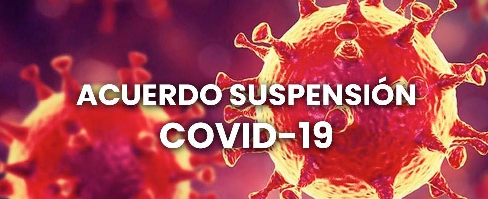 Acuerdo Suspensión COVID-19